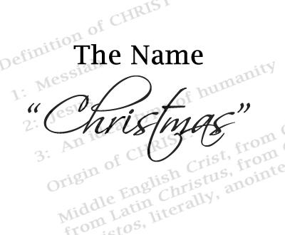History And Origin Of The Name Christmas Celebrating Holidays