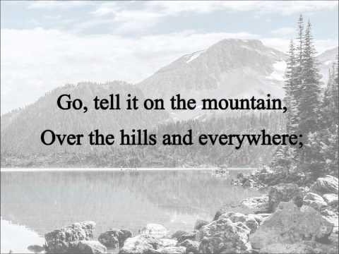 Go Tell It On The Mountain Celebrating Holidays